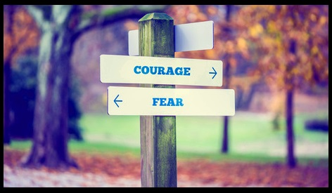 courage or fear